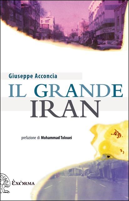 Copertina Il Grande Iran Giuseppe Acconcia